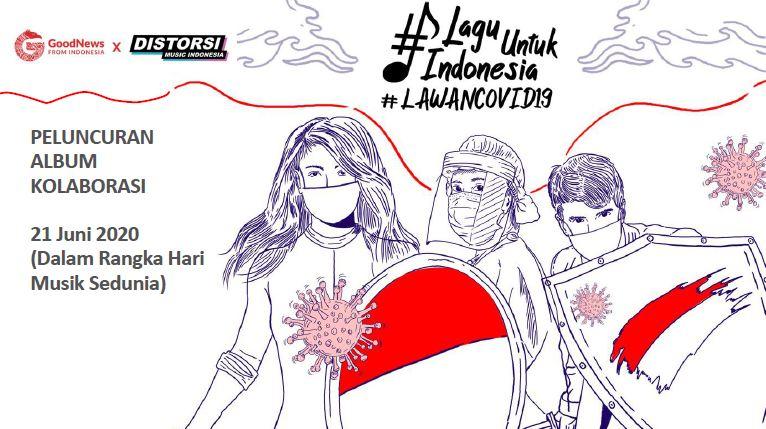 Good News From Indonesia dan Distorsi Music Indonesia menggelar acara peluncuran album lagu kolaborasi #LaguUntukIndonesia.