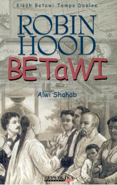 Sampul depan Robinhood Betawi (2001) karya Alwi Shahab.