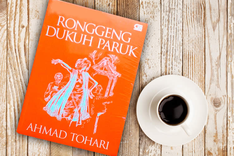 Ronggeng Dukuh Paruk Karya Ahmad Tohari | infobudaya.net