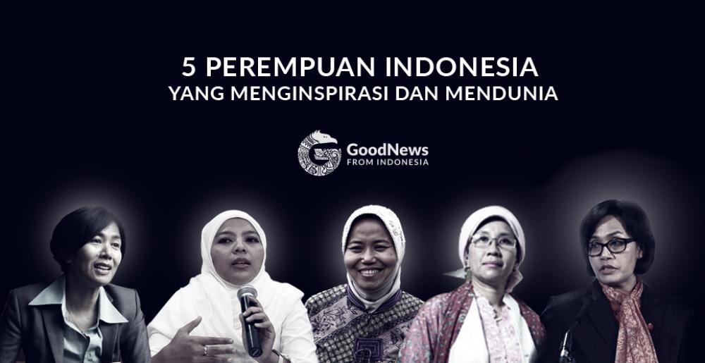 5 Perempuan Indonesia yang Menginspirasi dan Mendunia