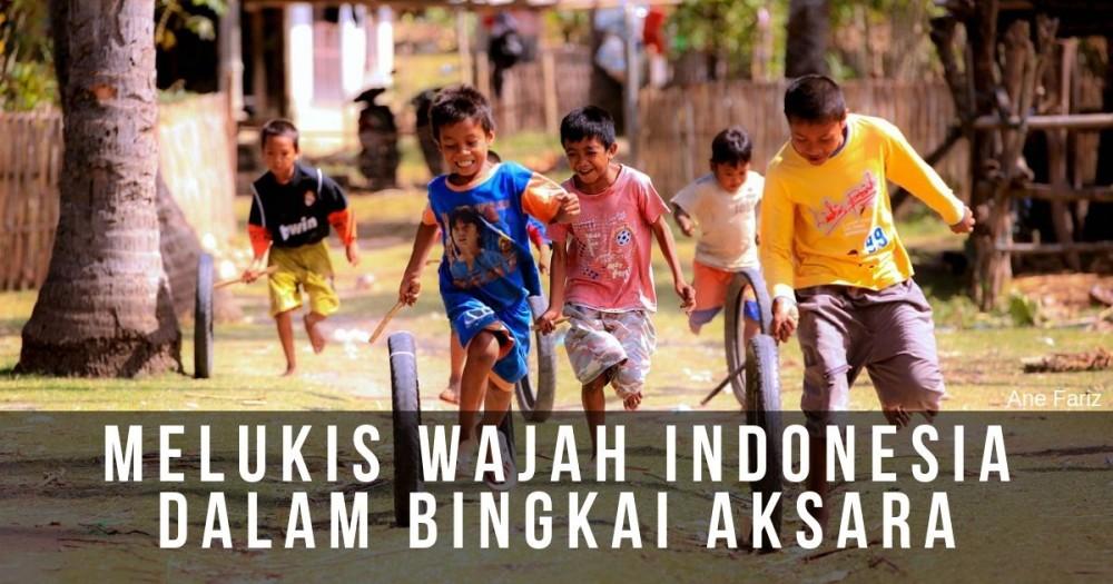 Melukis Wajah Indonesia dalam Bingkai Aksara