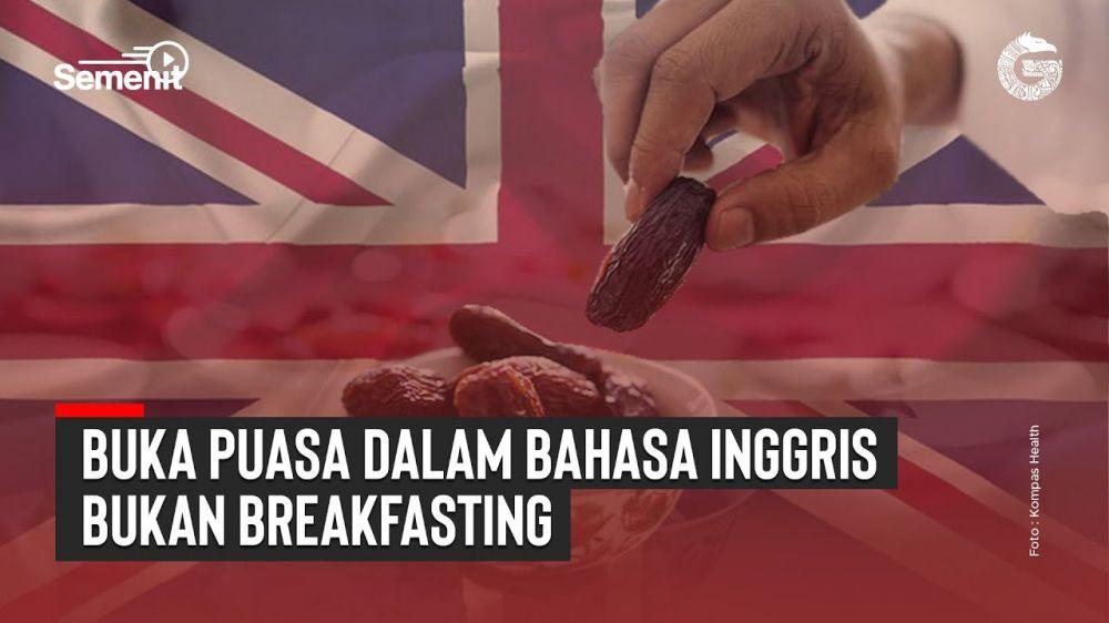 "Buka Puasa dalam Bahasa Inggris Bukan ""Breakfasting"" – GNFI Semenit | Good News From Indonesia"
