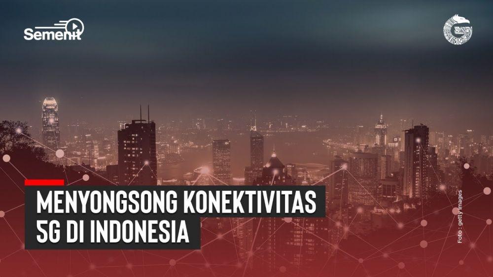 Menyongsong Konektivitas 5G di Indonesia   Good News From Indonesia