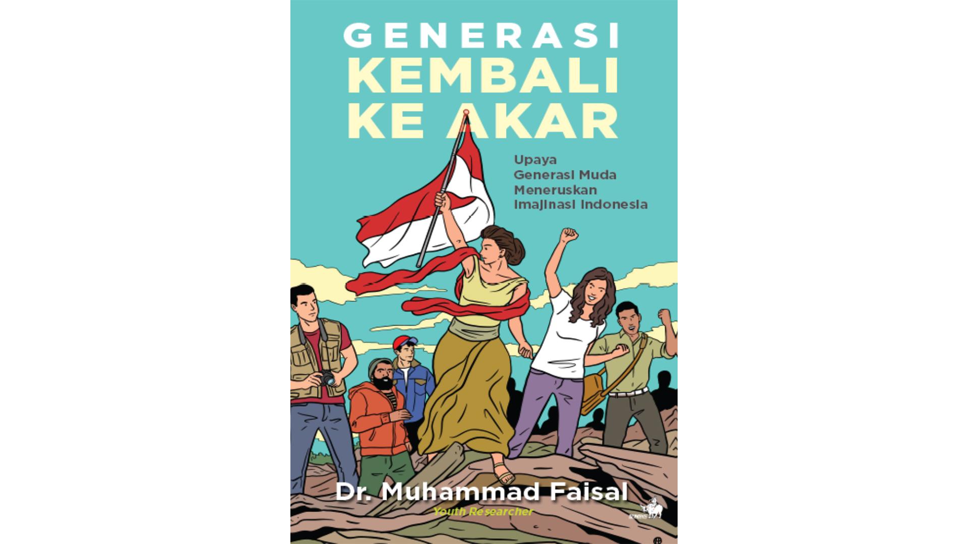 Buku Generasi Kembali ke Akar   Foto: gerai.kompas.id